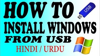 How To Install Windows Xp, 7, 8 and 10 From Bootable Usb Drive Hindi/Urdu