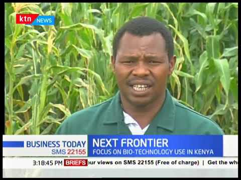 Next Frontier: Focus on biotechnology use in Kenya
