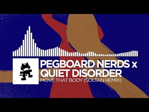 Pegboard Nerds x Quiet Disorder - Move That Body (Soltan Remix) [Monstercat FREE Release]