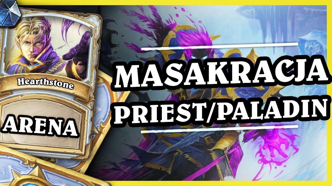 MASAKRACJA – PRIEST/PALADIN – Hearthstone Arena