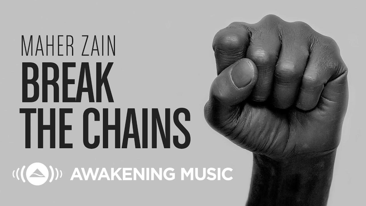Maher Zain - Break The Chains
