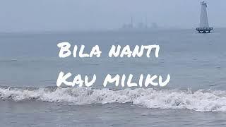 Naff - Bila Nanti Kau Miliku | lyrik