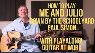 How to play 'Me And Julio Down By The Schoolyard' by Paul Simon