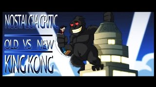 Nostalgia Critic: Old vs New - King Kong