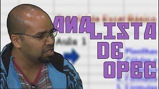 O ÚLTIMO PROGRAMA DO MUNDO #2: Analista de Opec