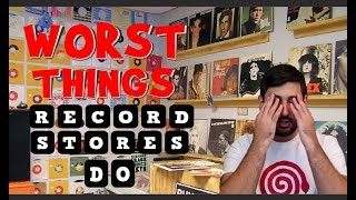 The WORST Things Record Stores Do