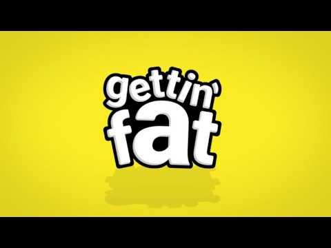 Gettin'Fat - Teaser
