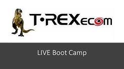 T-REXecom LIVE Boot Camp!