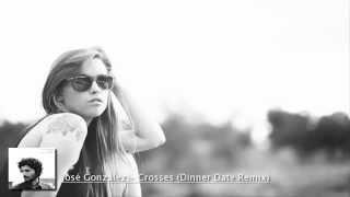 José González - Crosses (Dinner Date Remix)