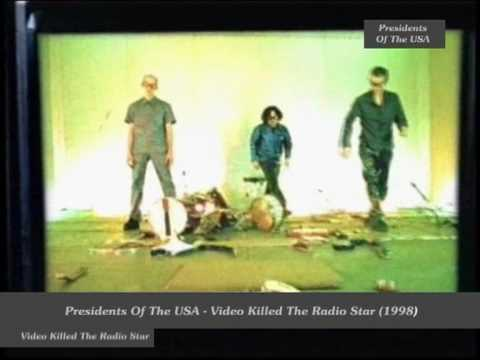 Presidents Of The USA - Video Killed The Radio Star (Buggles)(1998) HQ 0815007