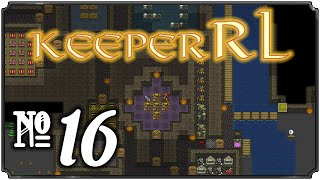 KeeperRL - Episode 16 (None Shall Pass)