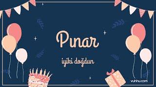 İyi ki Doğdun Pınar (Kişiye Özel Pop Doğum Günü Şarkısı) Vuhhu