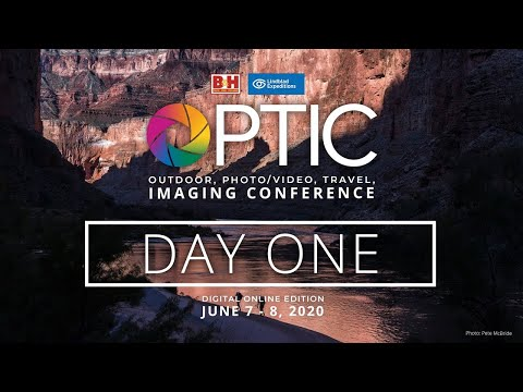 OPTIC 2020 - Day 01: B&H's Outdoor, Wildlife & Travel Photo/Video Conference