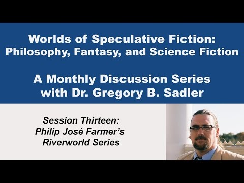 Philip Jose Farmer's Riverworld - Worlds of Speculative Fiction (lecture 13)