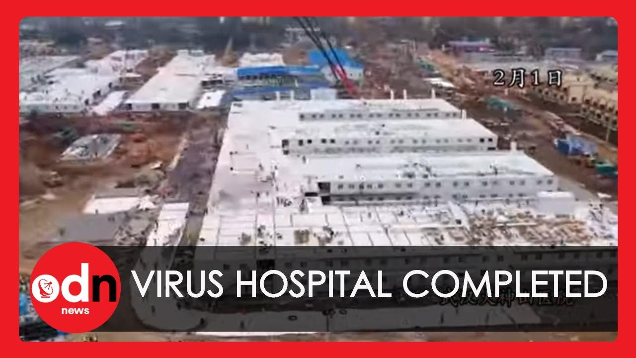 Amazing Timelapse as China Completes First of Two Virus Hospitals in Wuhan