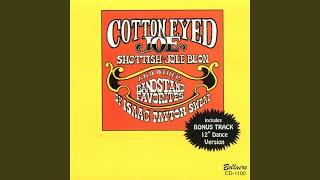 Cotton Eyed Joe - Schottische