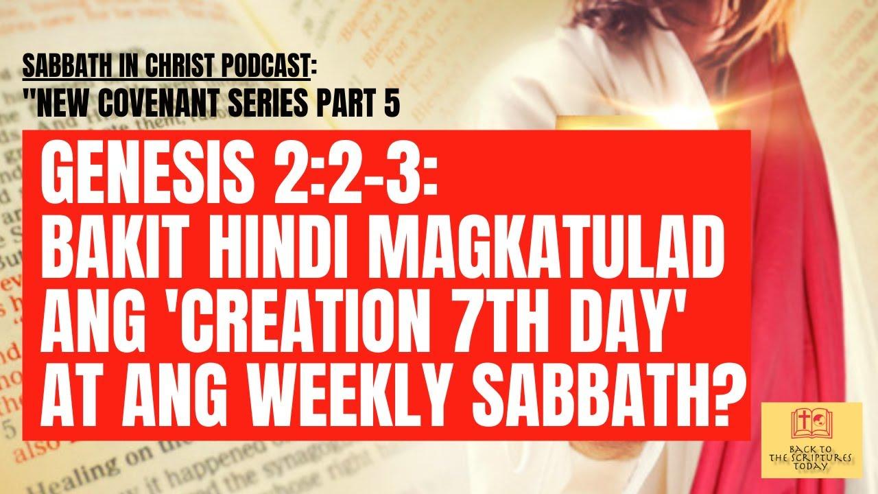 Gen  2:2-3: BAKIT HINDI MAGKATULAD ANG 'CREATION 7TH DAY' AT ANG WEEKLY SABBATH?