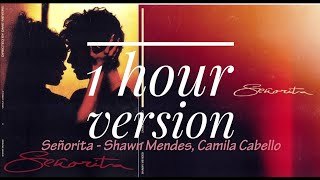 Señorita - Shawn Mendes, Camila Cabello (1 HOUR!!) *(WITH SURPRISE INSIDE!)*