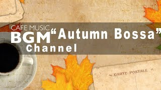 "Cafe Music BGM channel - NEW SONGS ""Autumn Bossa"""