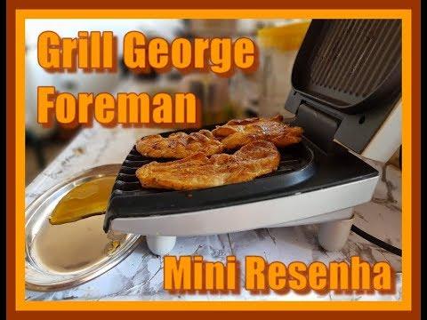 Grill George Foreman é Bom - Mini Resenha
