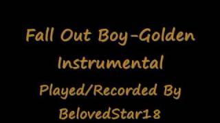 Fall Out Boy Golden - Instrumental/Karaoke