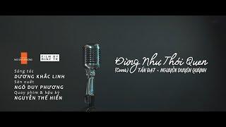 ĐỪNG NHƯ THÓI QUEN / COVER / FILM BY BINZ TK