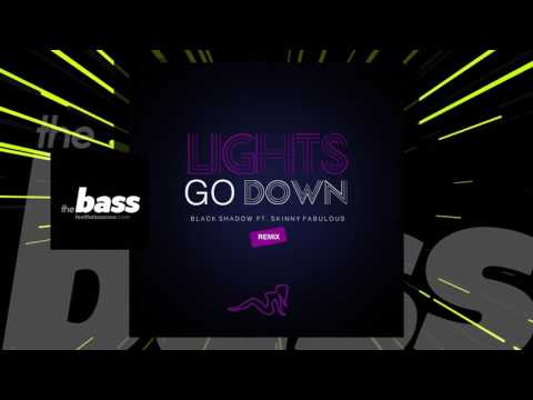 Black Shadow feat. Skinny Fabulous - Lights Go Down (Remix) | 2017 Music Release
