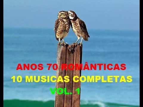 ANOS 70 ROMÂNTICAS VOL 1 (10 musicas completas)