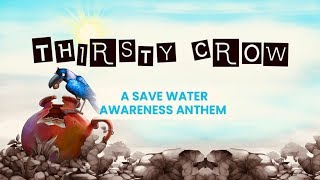 Thirsty Crow | A Save Water Awareness Anthem | 2019 | Full Song