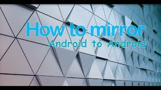 How to Mirror Android to Android