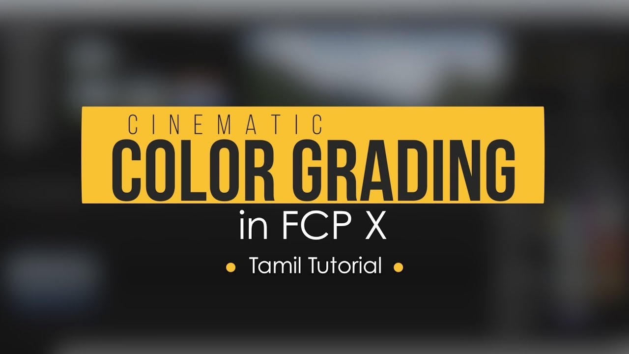 Download Tamil Tutorial_Color Grading in FCP X