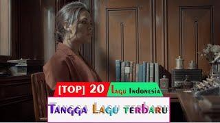 [TOP 20] Tangga Lagu Indonesia Terbaru  Edisi  23 Juli 2019 | Lagu Terbaru Indonesia