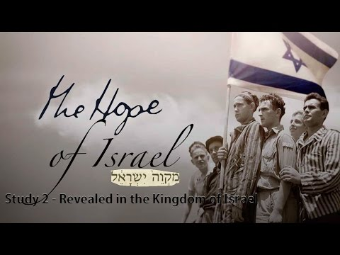 The Hope Of Israel: Study 2  - Revealed In The Kingdom Of Israel