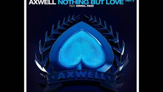 Axwell feat. Errol Reid - Nothing But Love (Extended Vocal Mix)