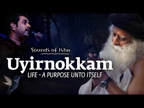 """Uyirnokkam"" -  A Song by Sounds of Isha"