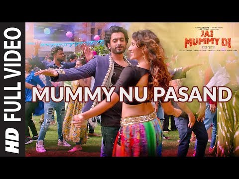 Mummy Nu Pasand Full Video  Jai Mummy Di L Sunny S, Sonnalli S Ljaani, Sunanda S, Tanishk B, Sukh-e