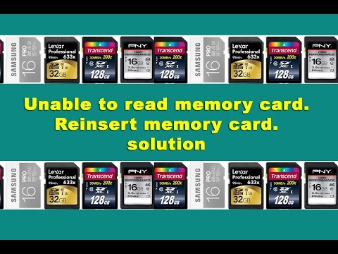 EROR  Unable to read memory card. Reinsert memory card Solution