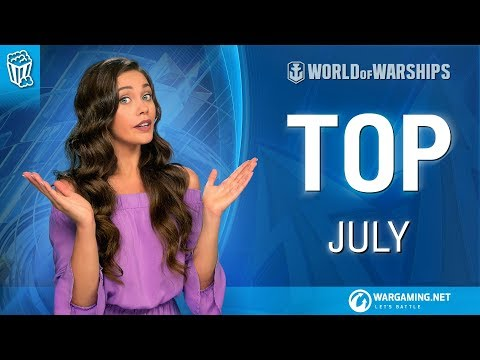 Top July || World of Warships