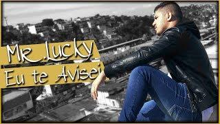 Baixar MR.LUCKY - EU TE AVISEI (Official Music Video)