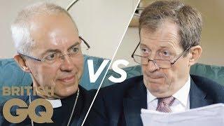 Alastair Campbell vs The Archbishop of Canterbury: Alastair Does God | GQ Politics | British GQ