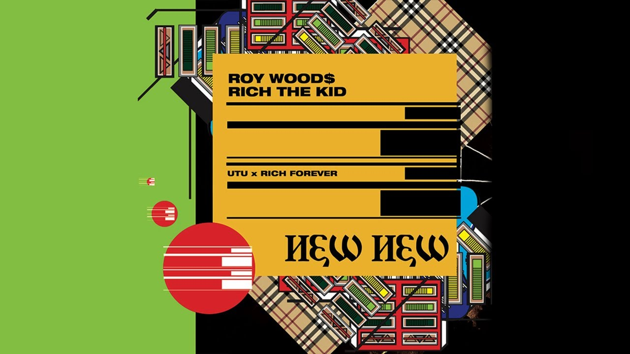 Download Roy Woods - New New (ft. Rich The Kid)