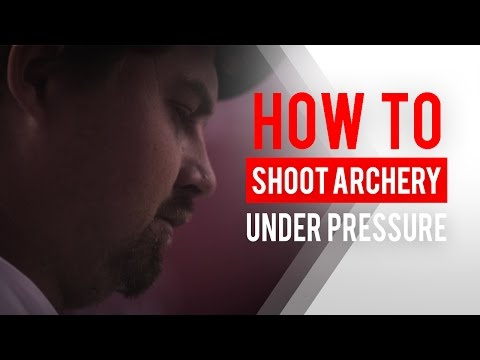 How To Shoot Archery Under Pressure