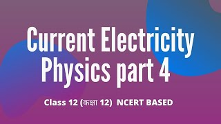 Current Electricity | Physics | Chapter 3 part 4 | Class 12