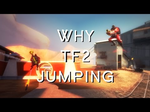 TF2 Jumping Info Tutorial #1: Why TF2 Jumping?