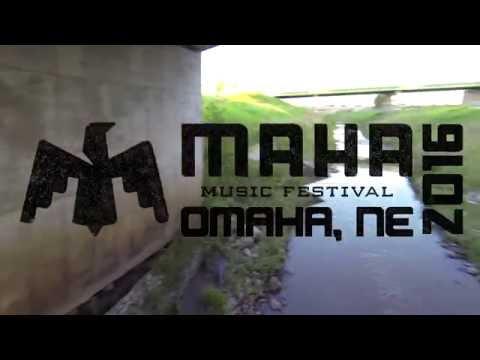 Maha Music Festival 2016 - Omaha, NE