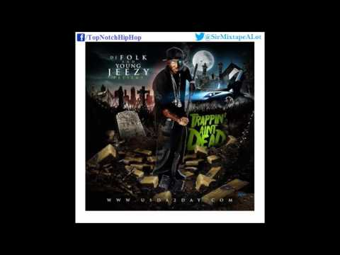 Young Jeezy - Dead Or Alive (Trappin Ain't Dead)