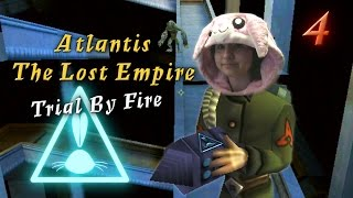 Atlantis The Lost Empire: Trial By Fire | Part 4 [END]