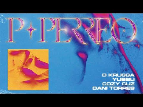 P-Perreo - D Krugga, Yubeili, Cozy Cuz & Danni Torres [Audio]