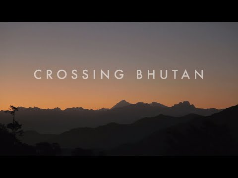 Trailer: Crossing Bhutan - A Journey To Find Happiness