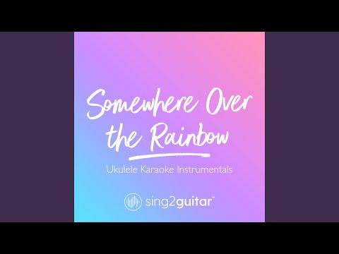 Somewhere Over The Rainbow (In The Style Of Israel Kamakawiwo'ole) (Ukulele Karaoke Version)
